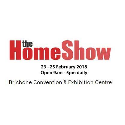 THE HOME SHOW – BRISBANE – 23-25 FEB 2018 – SHOW STAND M04
